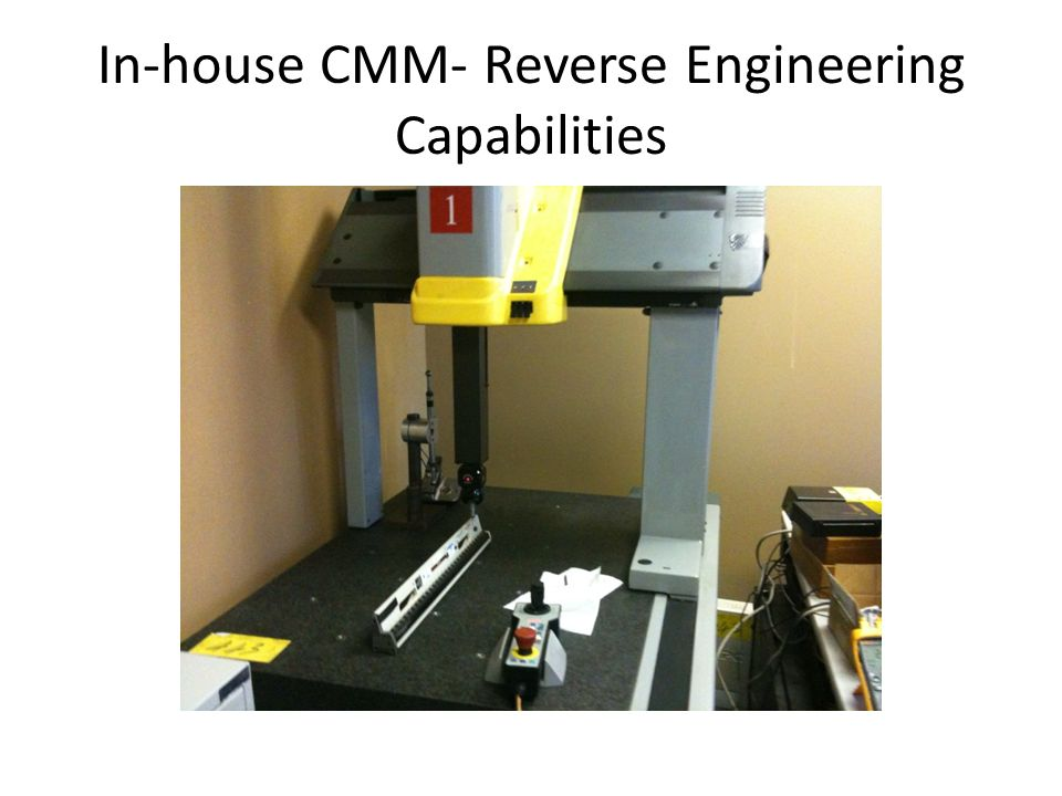 In-house CMM- Reverse Engineering Capabilities