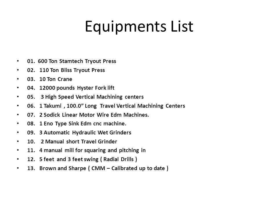 Equipments List 01. 600 Ton Stamtech Tryout Press
