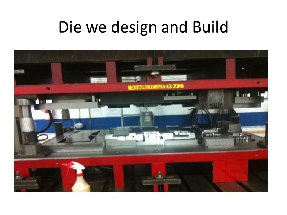 Die we design and Build