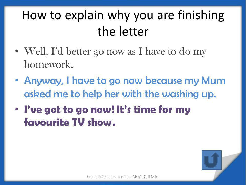 How to explain why you are finishing the letter