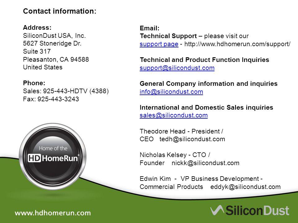 Contact information: Address: SiliconDust USA, Inc. 5627 Stoneridge Dr. Suite 317 Pleasanton, CA 94588 United States.