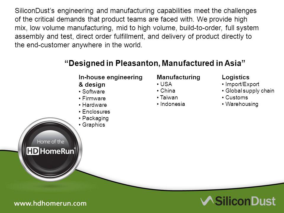 Designed in Pleasanton, Manufactured in Asia