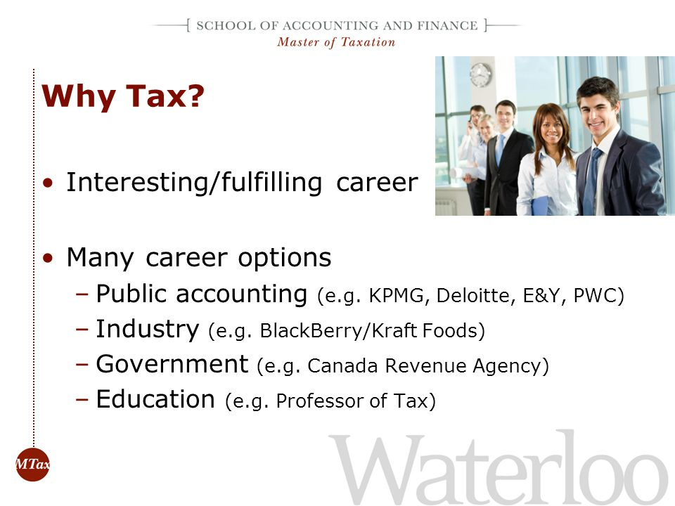 Why Tax Interesting/fulfilling career Many career options