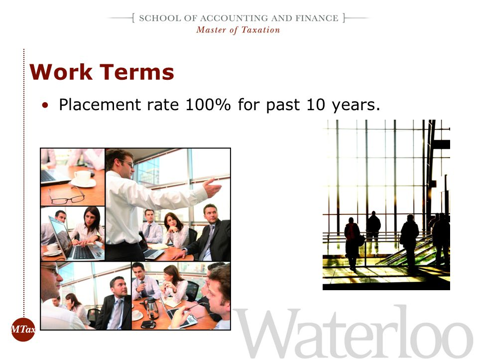 Work Terms Placement rate 100% for past 10 years.