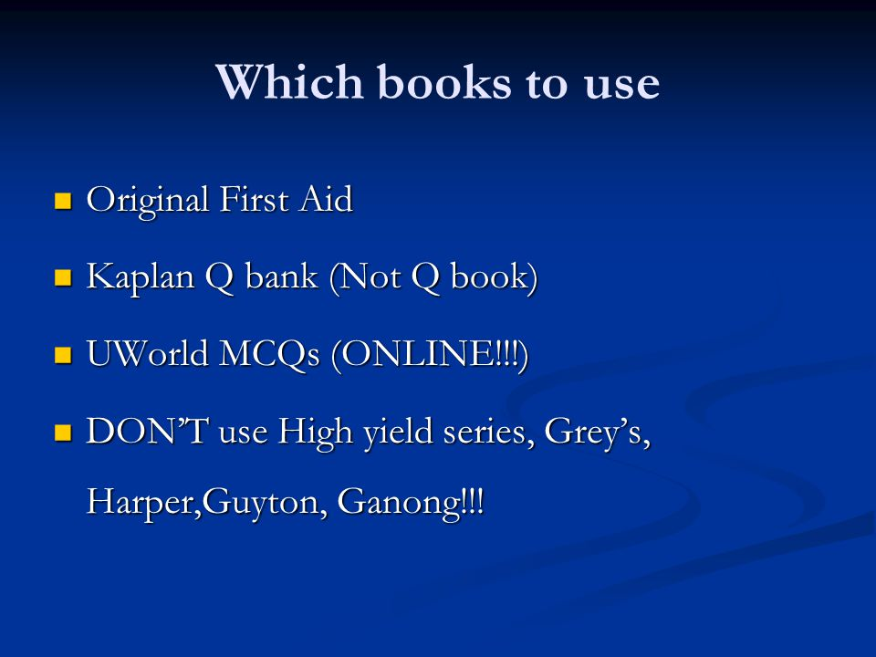 Which books to use Original First Aid Kaplan Q bank (Not Q book)