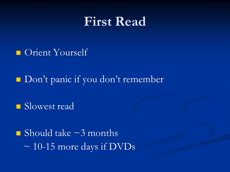 First Read Orient Yourself Don't panic if you don't remember
