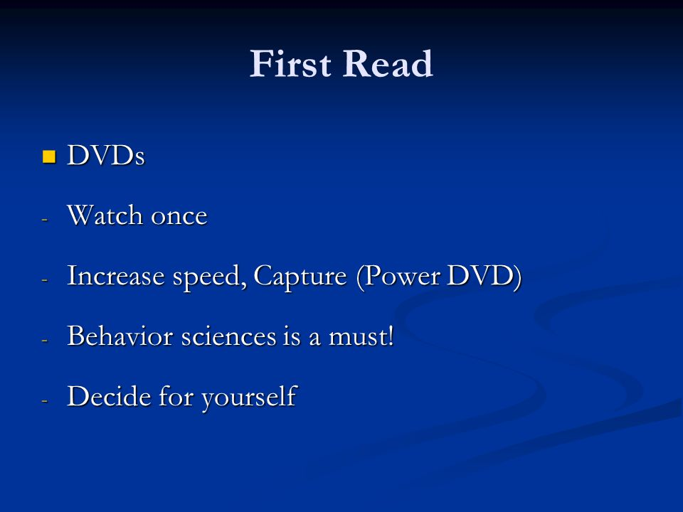 First Read DVDs Watch once Increase speed, Capture (Power DVD)