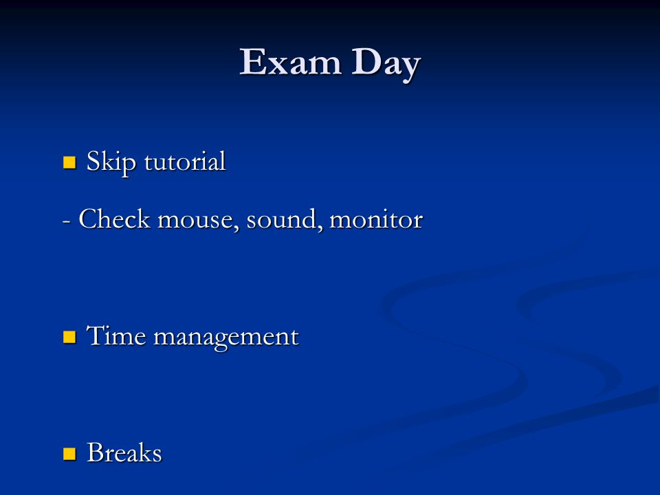 Exam Day Skip tutorial - Check mouse, sound, monitor Time management