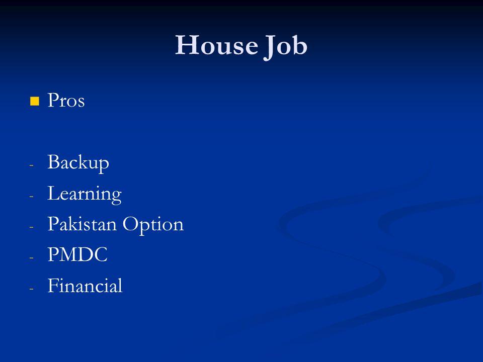 House Job Pros Backup Learning Pakistan Option PMDC Financial
