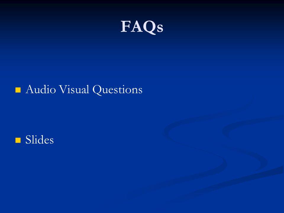 FAQs Audio Visual Questions Slides