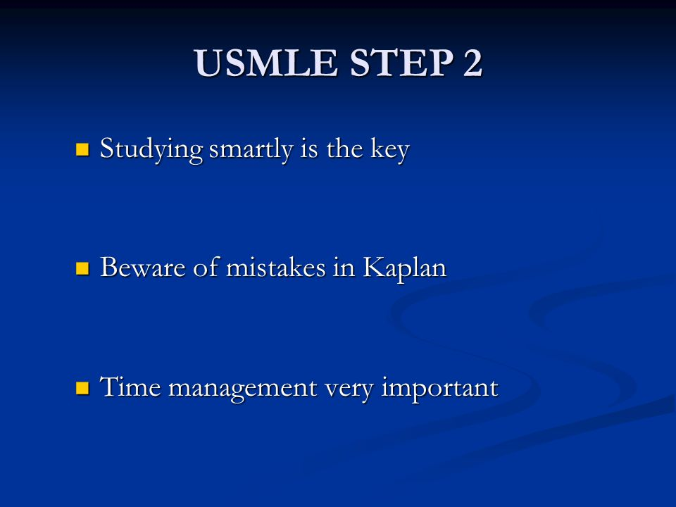 USMLE STEP 2 Studying smartly is the key Beware of mistakes in Kaplan