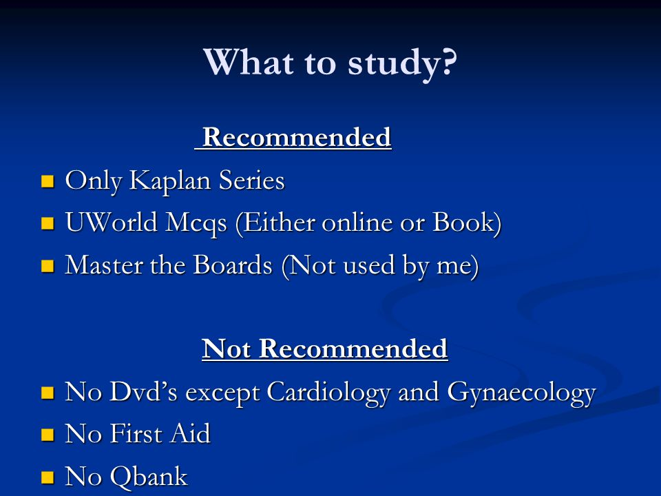 What to study Recommended Only Kaplan Series