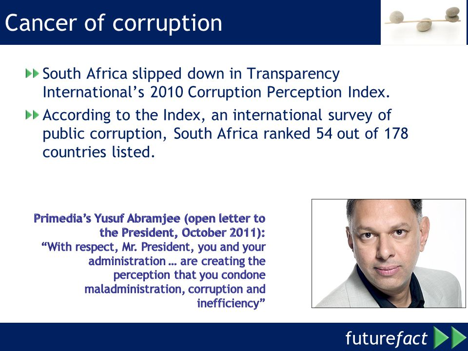 Cancer of corruption South Africa slipped down in Transparency International's 2010 Corruption Perception Index.