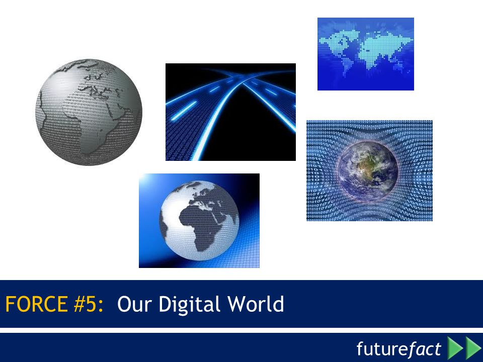 FORCE #5: Our Digital World