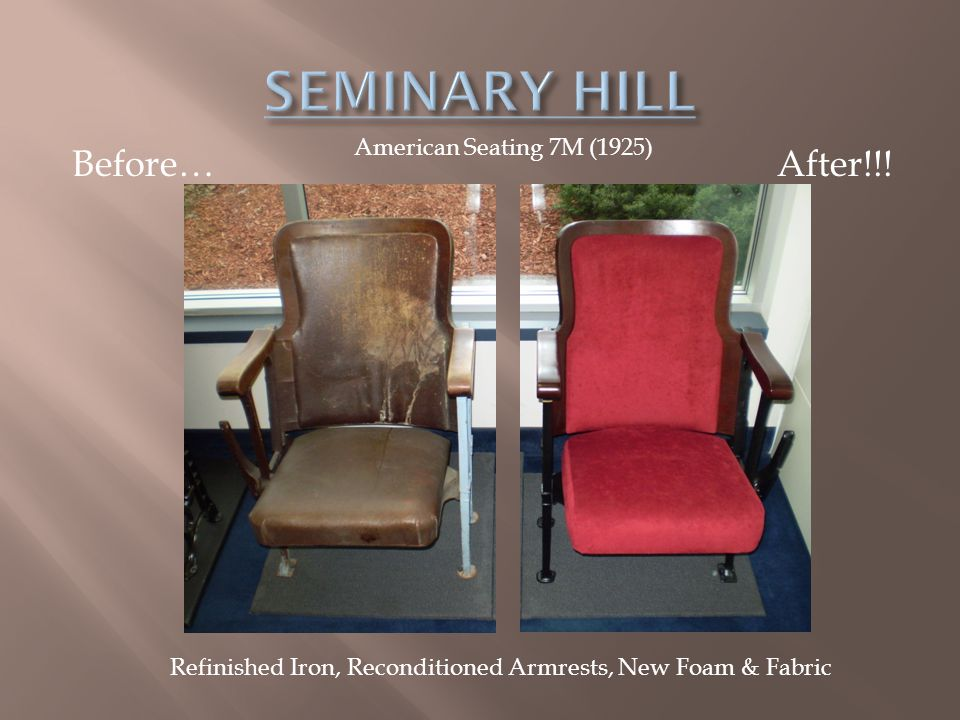 SEMINARY HILL Before… After!!! American Seating 7M (1925)