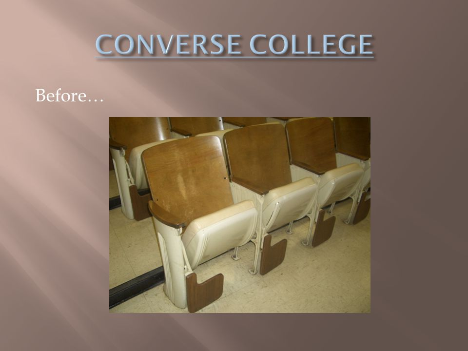 CONVERSE COLLEGE Before…