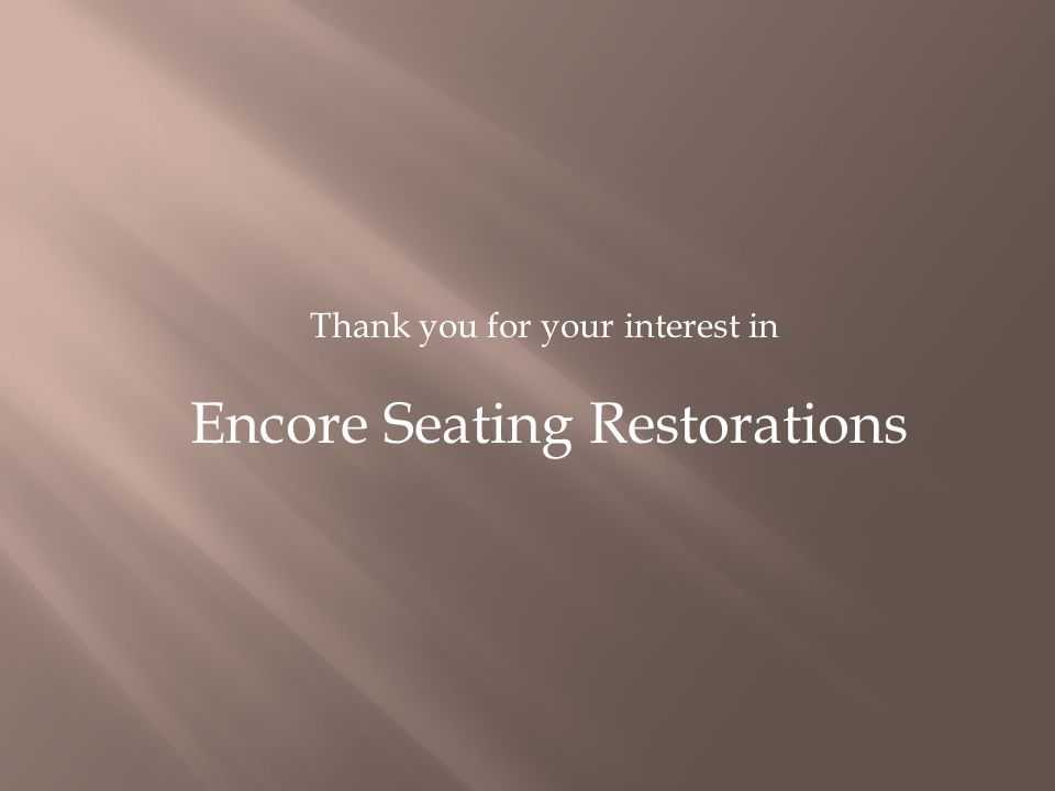 Encore Seating Restorations