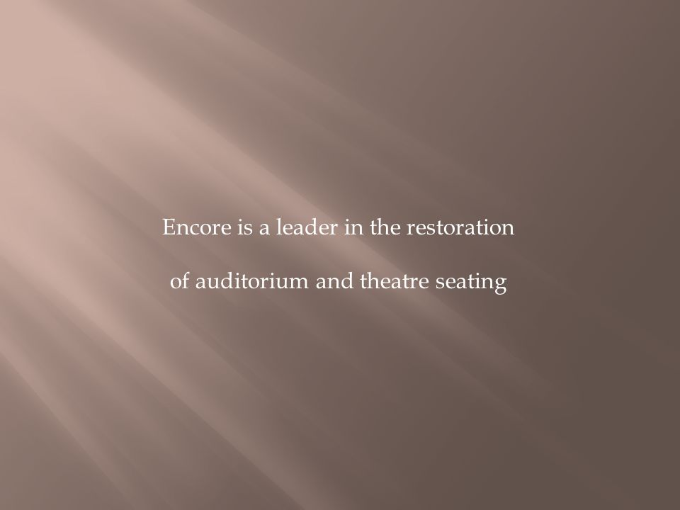 Encore is a leader in the restoration