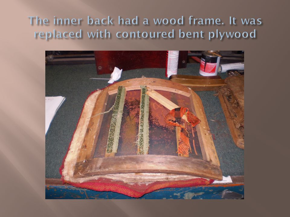 The inner back had a wood frame