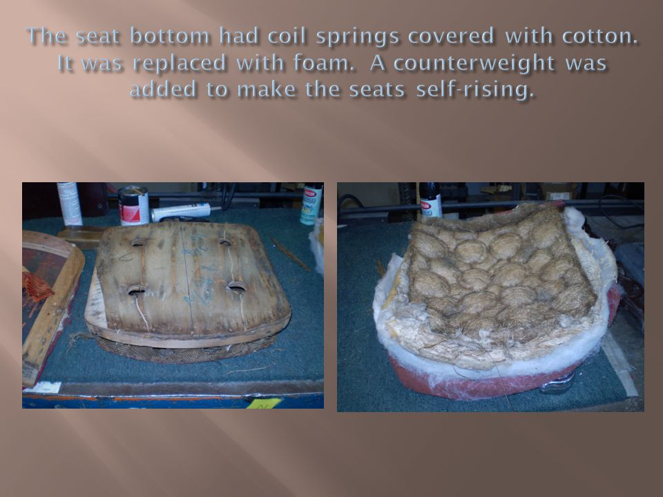 The seat bottom had coil springs covered with cotton
