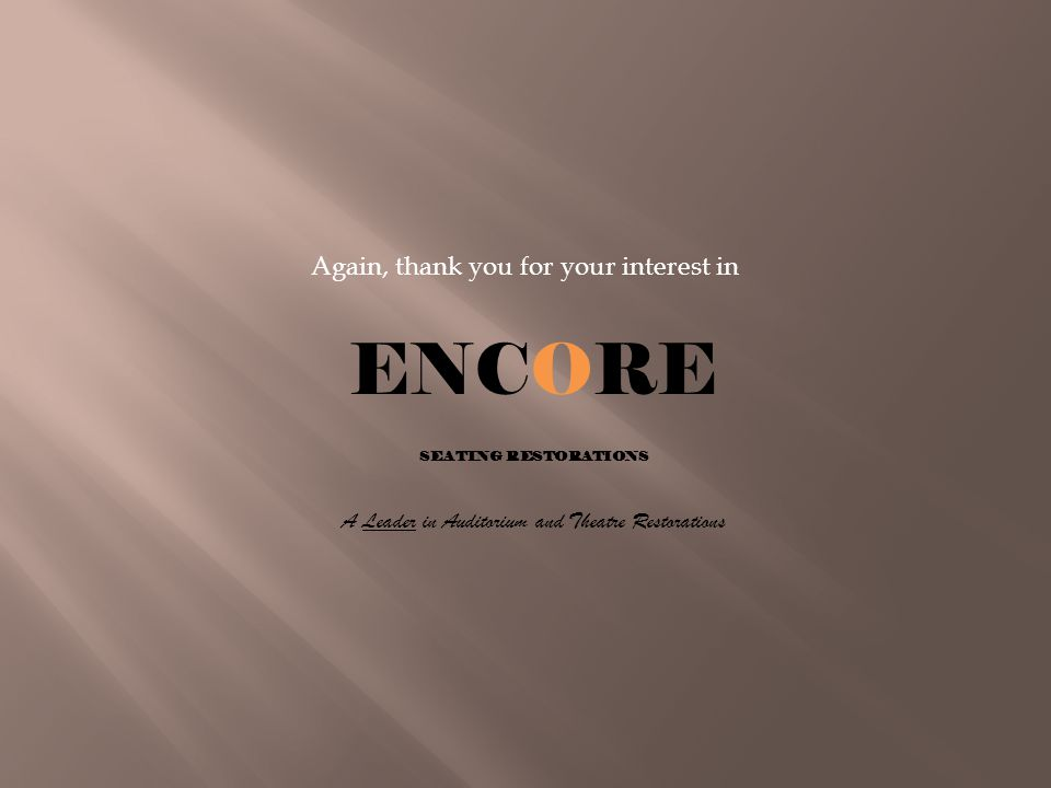 ENCORE Again, thank you for your interest in