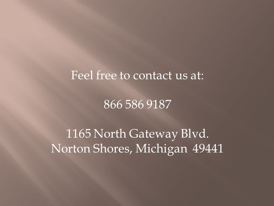 Feel free to contact us at: 866 586 9187 1165 North Gateway Blvd.