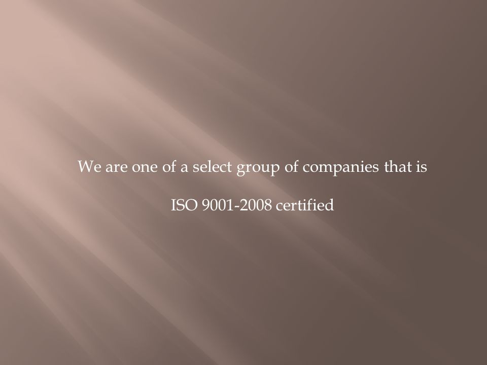 We are one of a select group of companies that is