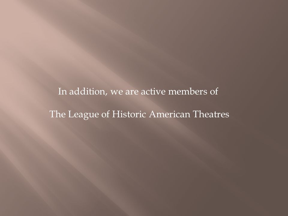 In addition, we are active members of
