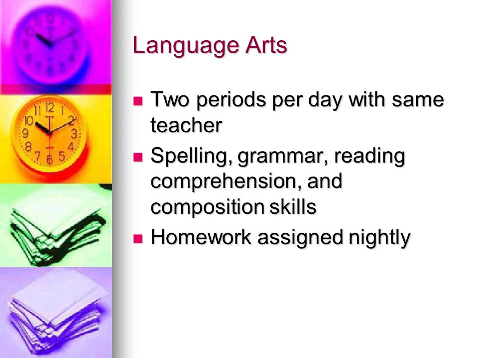 Language Arts Two periods per day with same teacher