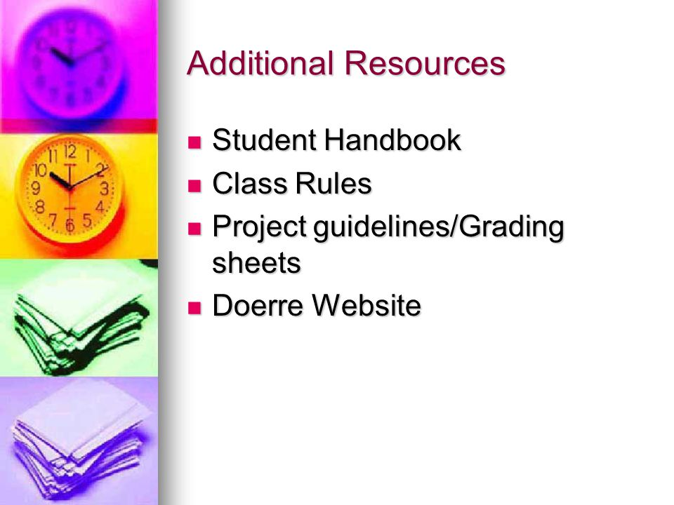 Additional Resources Student Handbook Class Rules