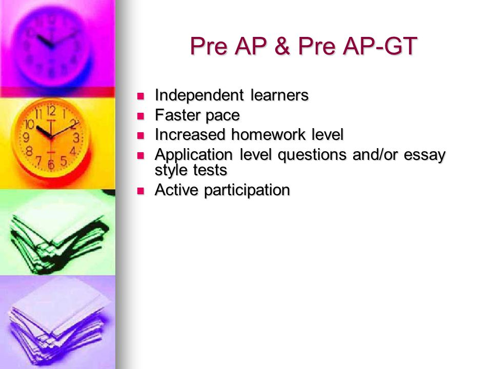 Pre AP & Pre AP-GT Independent learners Faster pace
