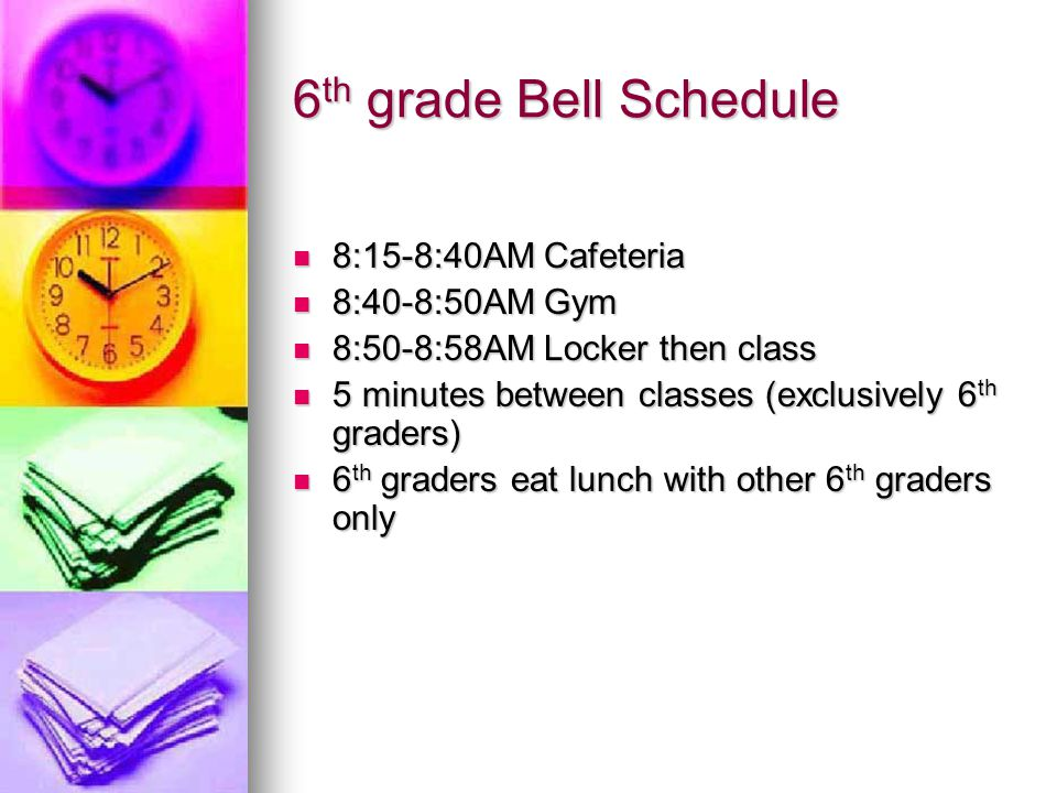 6th grade Bell Schedule 8:15-8:40AM Cafeteria 8:40-8:50AM Gym