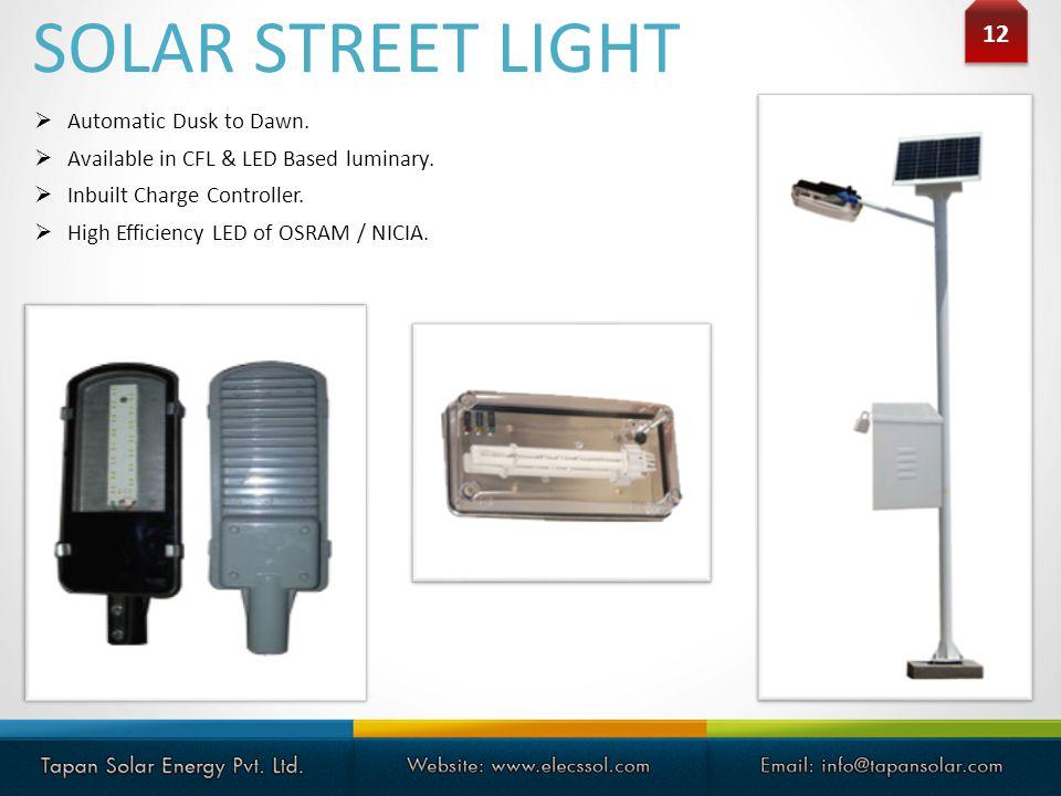 SOLAR STREET LIGHT 12 Automatic Dusk to Dawn.