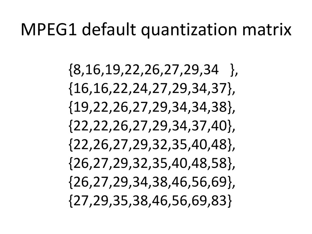 MPEG1 default quantization matrix