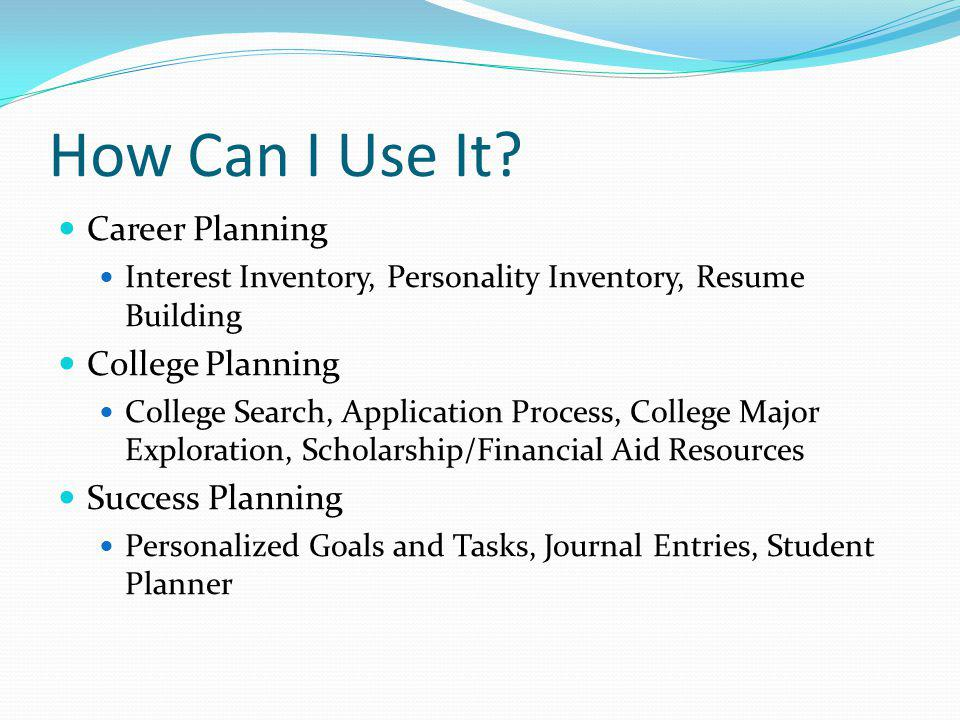 How Can I Use It Career Planning College Planning Success Planning