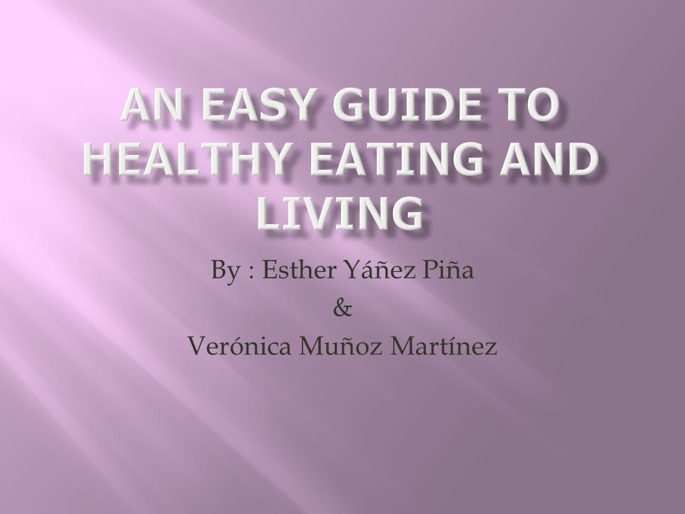 An easy guide to healthy eating and living