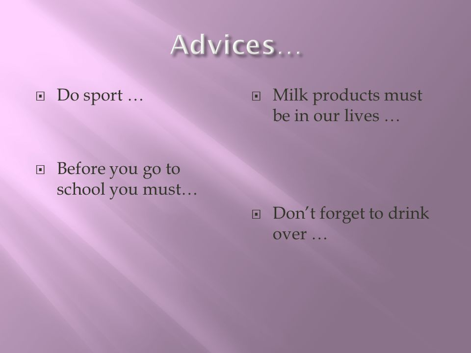 Advices… Do sport … Before you go to school you must…