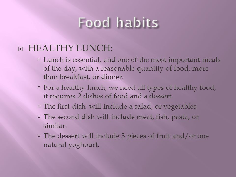 Food habits HEALTHY LUNCH: