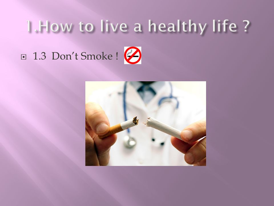 1.How to live a healthy life