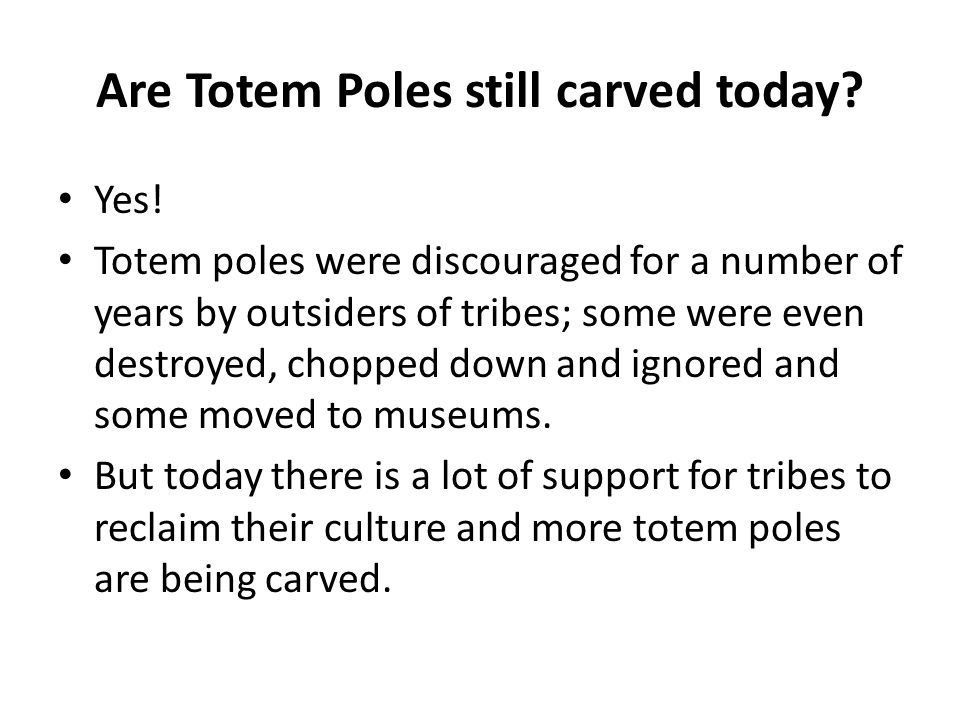 Are Totem Poles still carved today