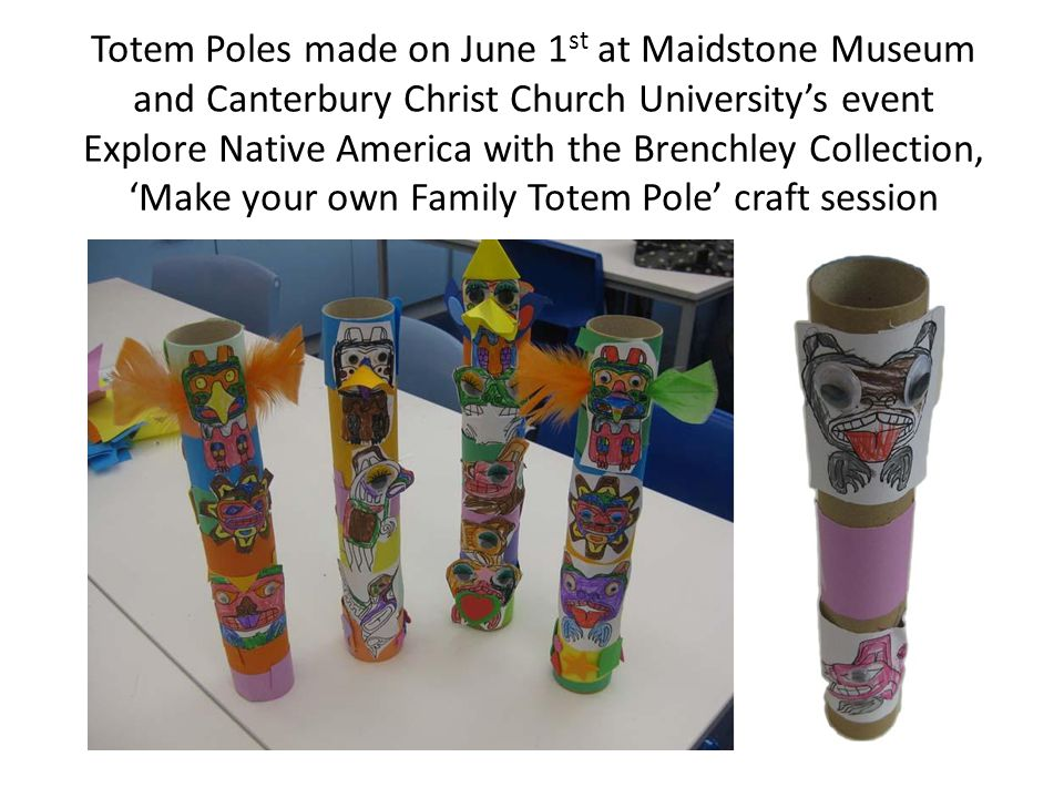Totem Poles made on June 1st at Maidstone Museum and Canterbury Christ Church University's event Explore Native America with the Brenchley Collection, 'Make your own Family Totem Pole' craft session