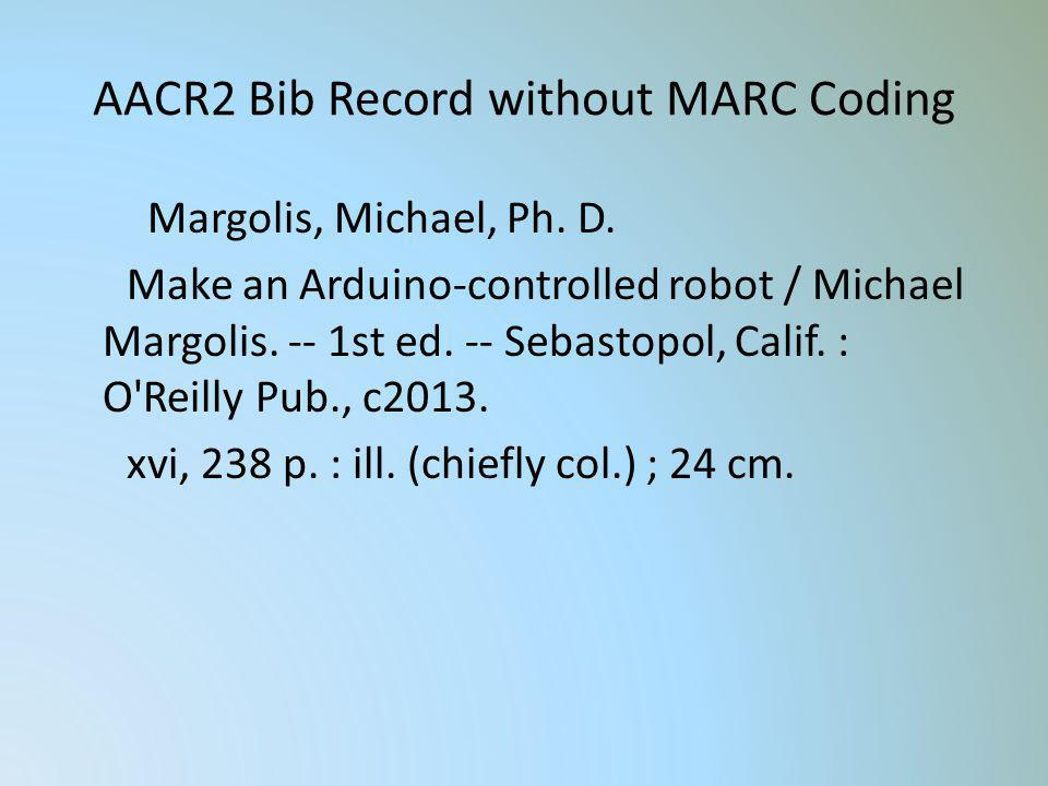 AACR2 Bib Record without MARC Coding