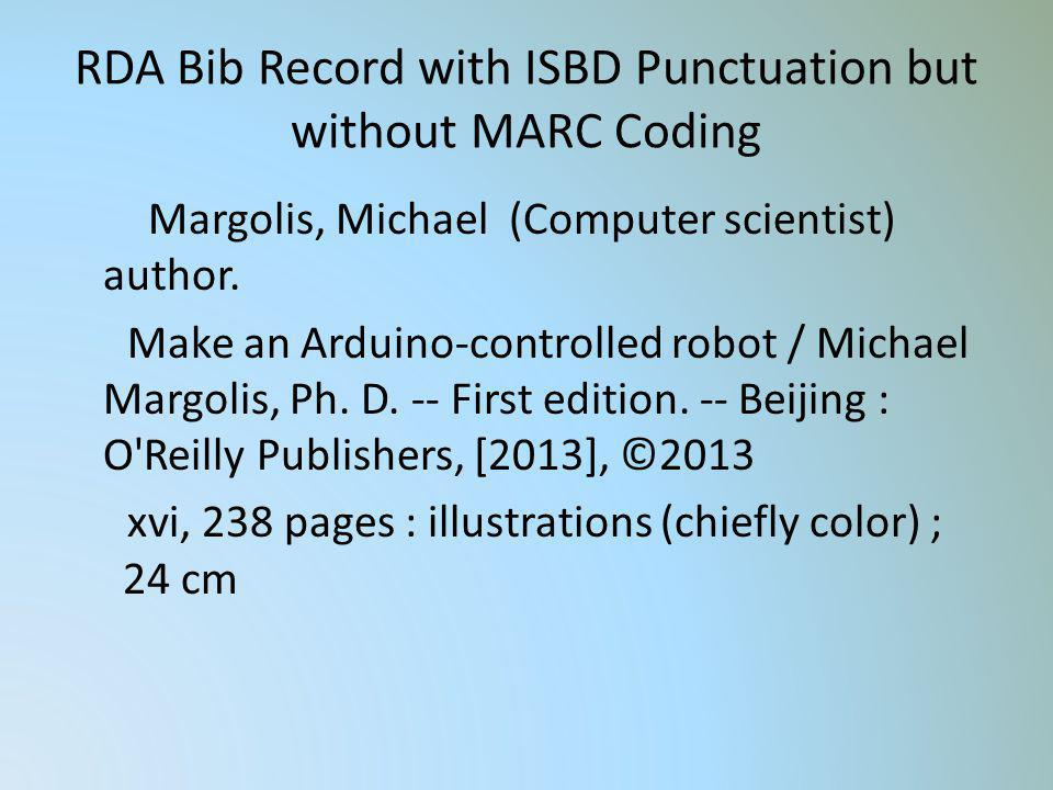 RDA Bib Record with ISBD Punctuation but without MARC Coding