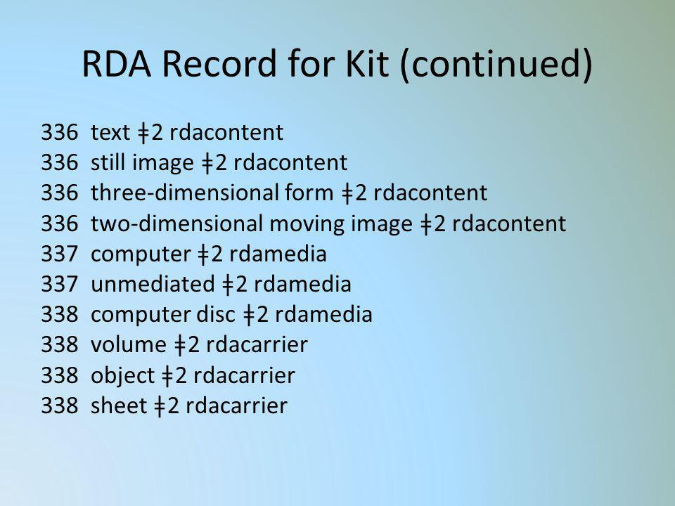 RDA Record for Kit (continued)