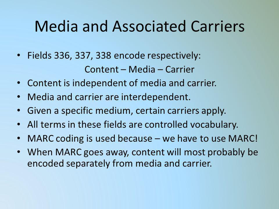 Media and Associated Carriers