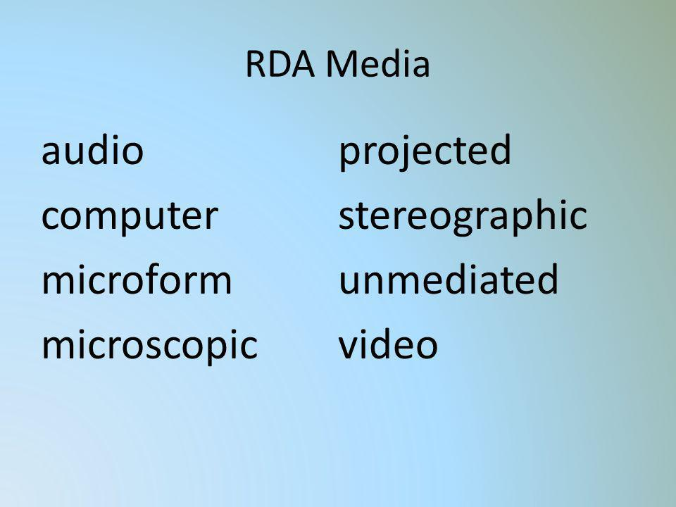RDA Media audio computer microform microscopic projected stereographic unmediated video