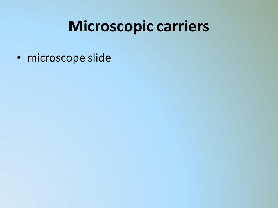 Microscopic carriers microscope slide