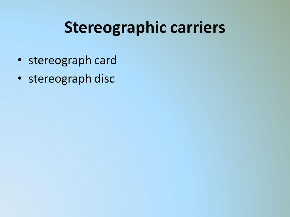 Stereographic carriers