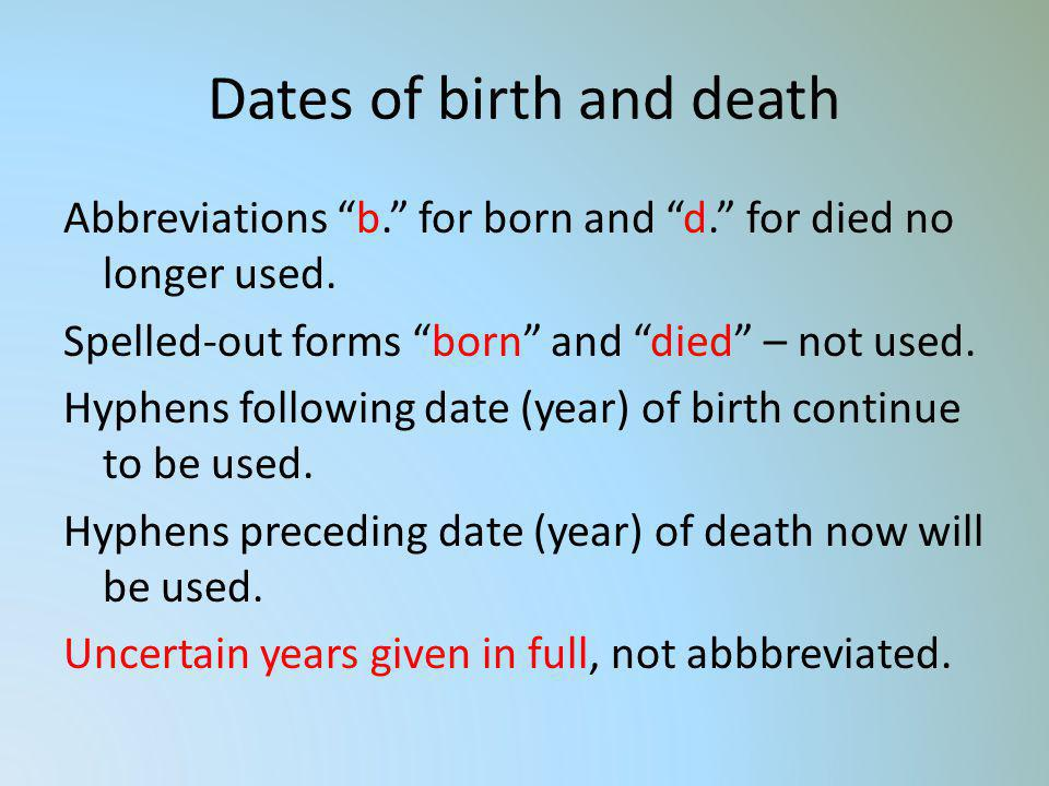 Dates of birth and death