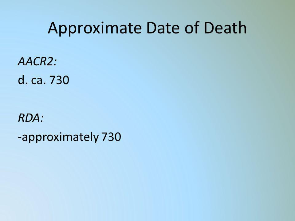 Approximate Date of Death